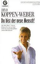 Buch Alta Major®_DubistderneueMensch Die Heilkraft der inneren und äußeren Aufrichtung Divo Köppen-Weber